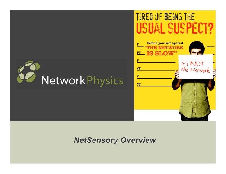 NetSensory Overview                            TM         NETWORK PHYSICS, INC   1