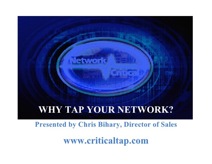 providing the MissingLINK™       WHY TAP YOUR NETWORK?  Presented by Chris Bihary, Director of Sales We make it easy to ac...