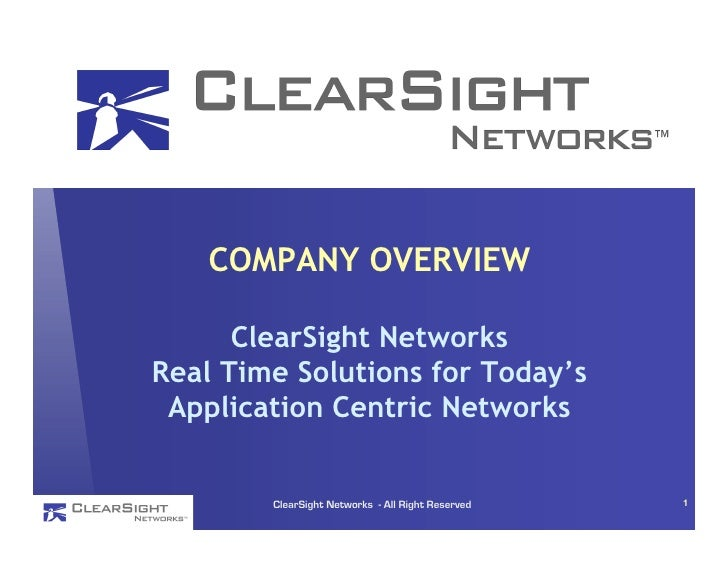 ClearSight Networks, Inc.        COMPANY OVERVIEW         ClearSight Networks  Real Time Solutions for Today's   Applicati...