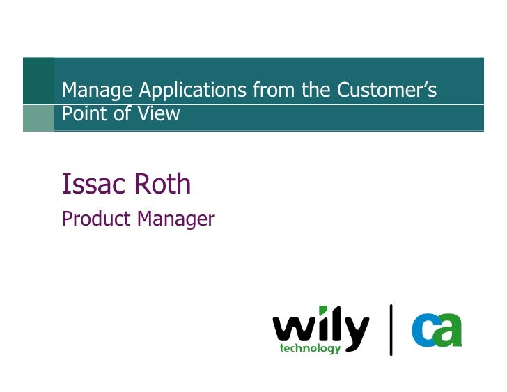 Manage Applications from the Customer's Point of View   Issac Roth Product Manager