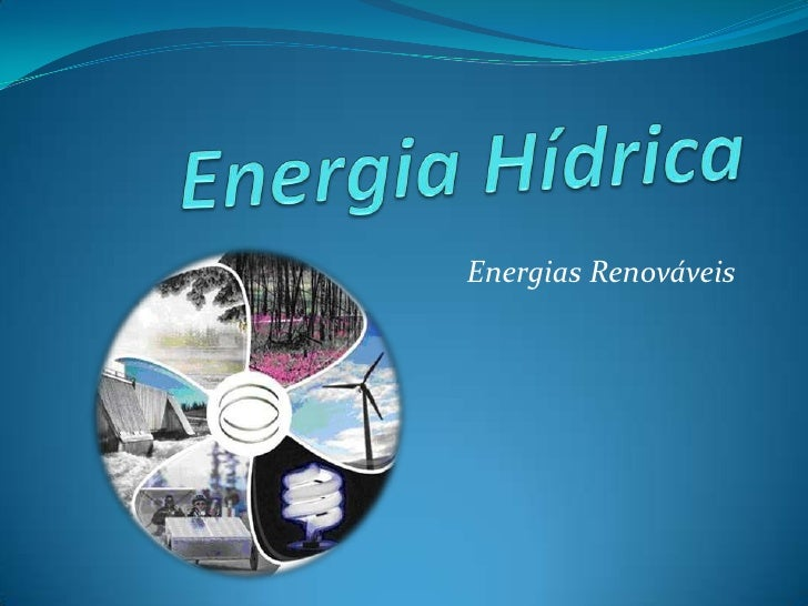Energia Hídrica<br />Energias Renováveis <br />