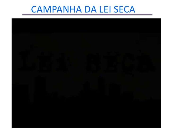 CAMPANHA DA LEI SECA