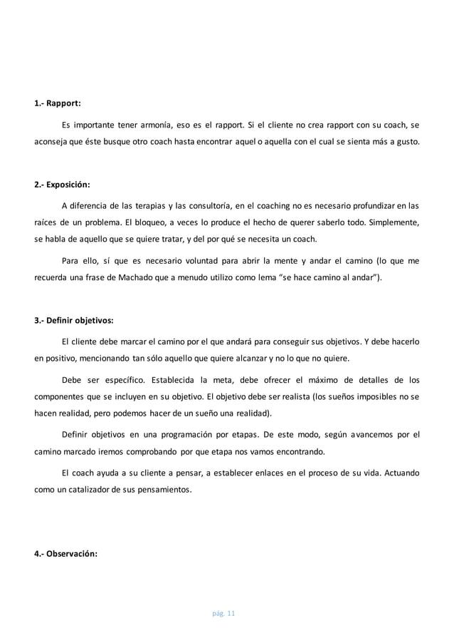 pág. 11  1.- Rapport:  Es importante tener armonía, eso es el rapport. Si el cliente no crea rapport con su coach, se  aco...