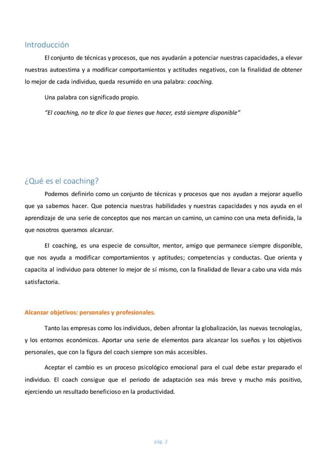 pág. 2  Introducción  El conjunto de técnicas y procesos, que nos ayudarán a potenciar nuestras capacidades, a elevar  nue...