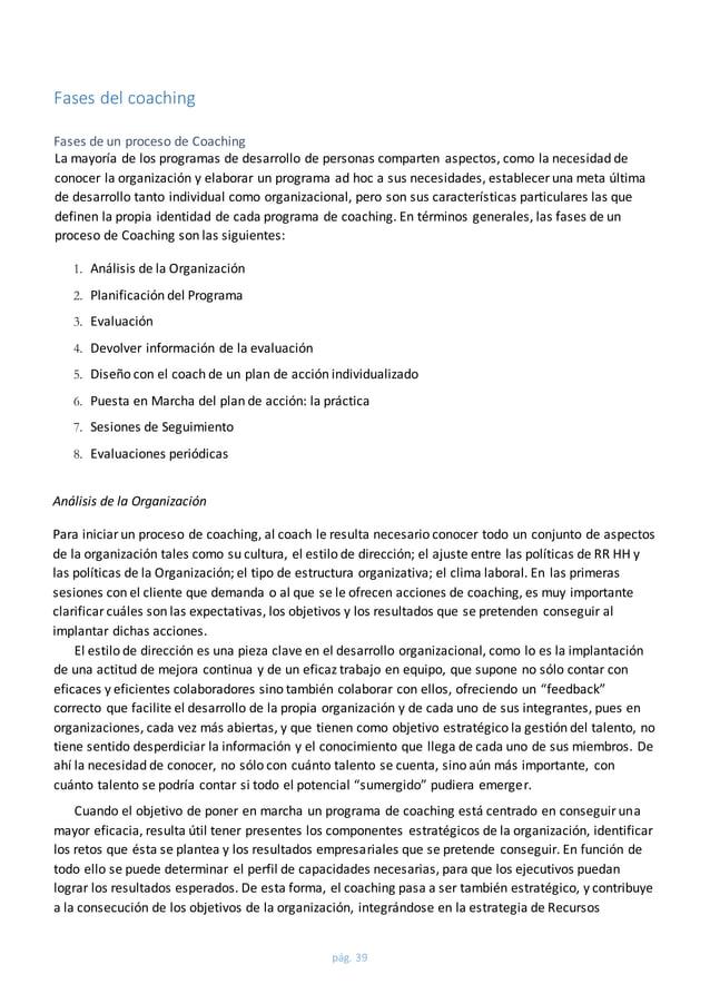 pág. 39  Fases del coaching  Fases de un proceso de Coaching  La mayoría de los programas de desarrollo de personas compar...
