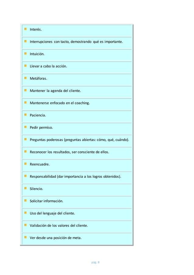pág. 8  Interés.  Interrupciones con tacto, demostrando qué es importante.  Intuición.  Llevar a cabo la acción.  Metáfora...