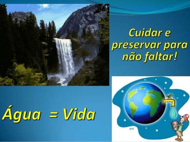 •A água é uma substância abundante na Terra. Cerca de 3/4 (75%) da superfície do planeta é recoberta por água. • Pode-se e...