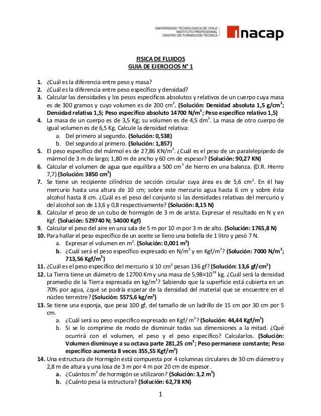 FISICA DE FLUIDOS                                   GUIA DE EJERCICIOS N° 11. ¿Cuál es la diferencia entre peso y masa?2. ...