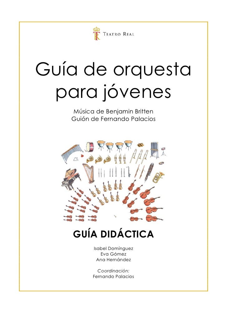 Guía de orquesta  para jóvenes    Música de Benjamin Britten    Guión de Fernando Palacios        GUÍA DIDÁCTICA          ...