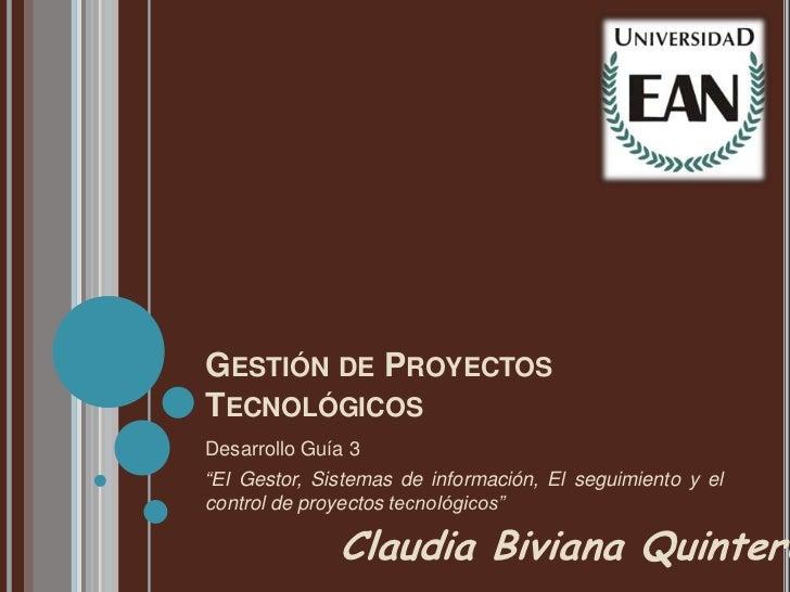 """GESTIÓN DE PROYECTOSTECNOLÓGICOSDesarrollo Guía 3""""El Gestor, Sistemas de información, El seguimiento y elcontrol de proyec..."""