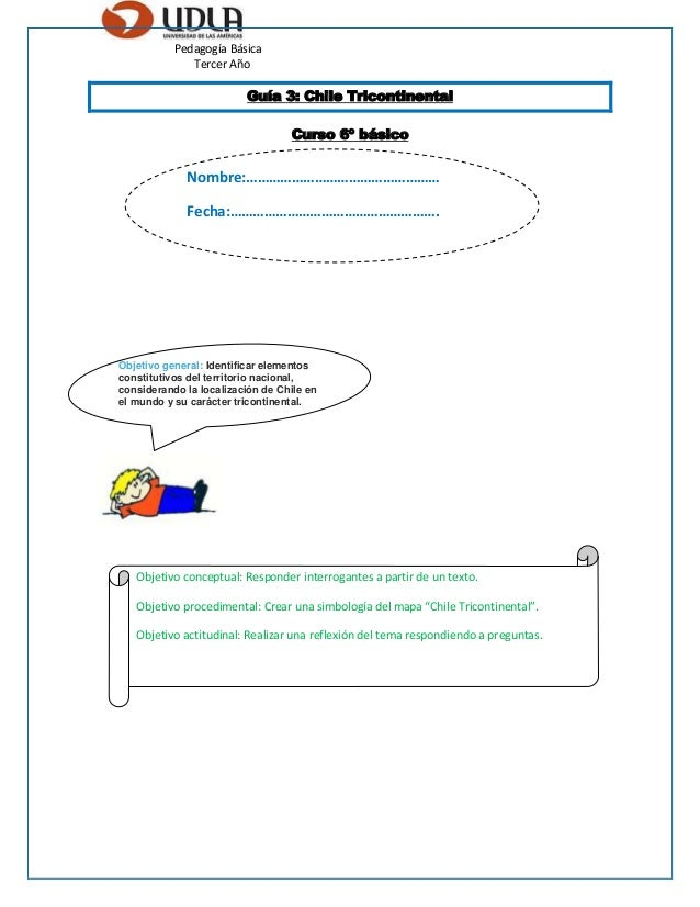 Pedagogía Básica Tercer Año Nombre:…………………………………………… Fecha:………………………………………………. Guía 3: Chile Tricontinental Curso 6º básic...