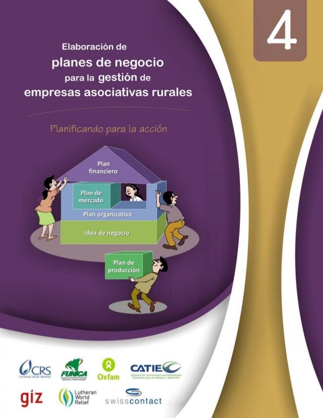 Elaboración de planes de negocio para la gestión de empresas asociativas rurales Autores: Alfredo Umaña Consultoría Aplica...