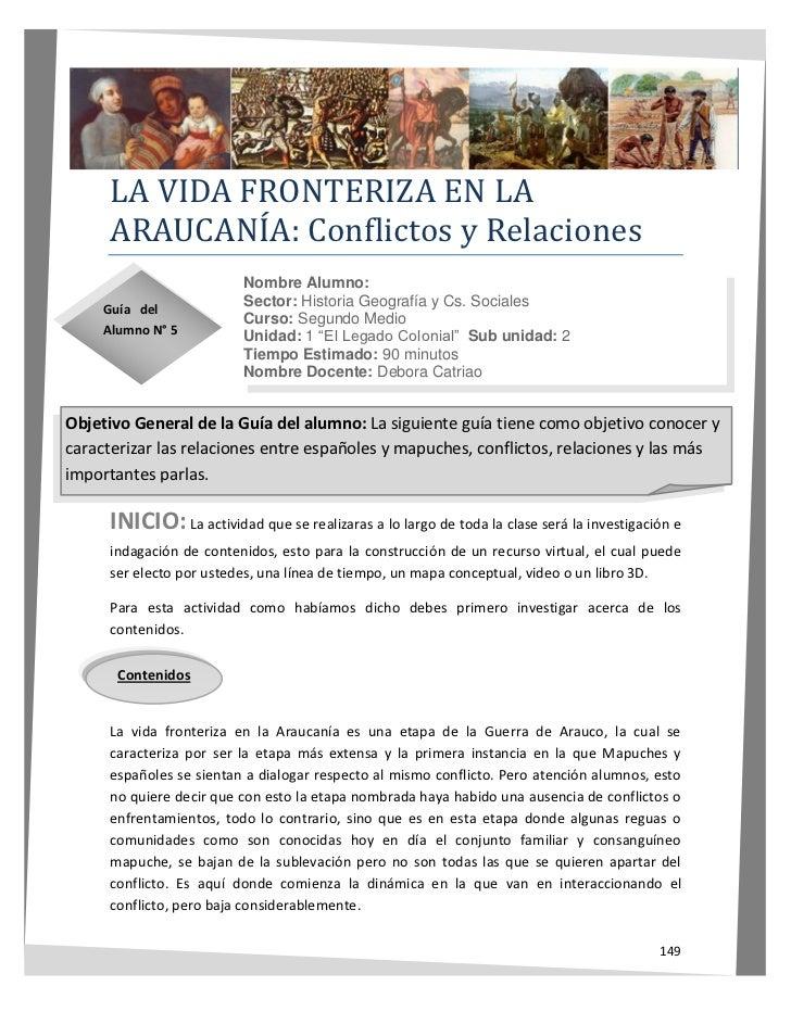 LA VIDA FRONTERIZA EN LA      ARAUCANÍA: Conflictos y Relaciones                           Nombre Alumno:                 ...