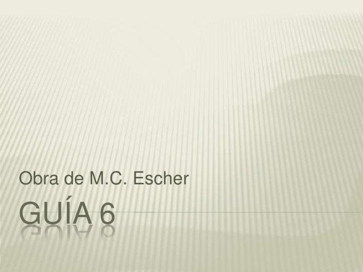 guía 6<br />Obra de M.C. Escher<br />