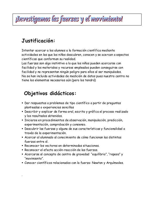 Justificación:Intentar acercar a los alumnos a la formación científica medianteactividades en las que los niños descubren,...