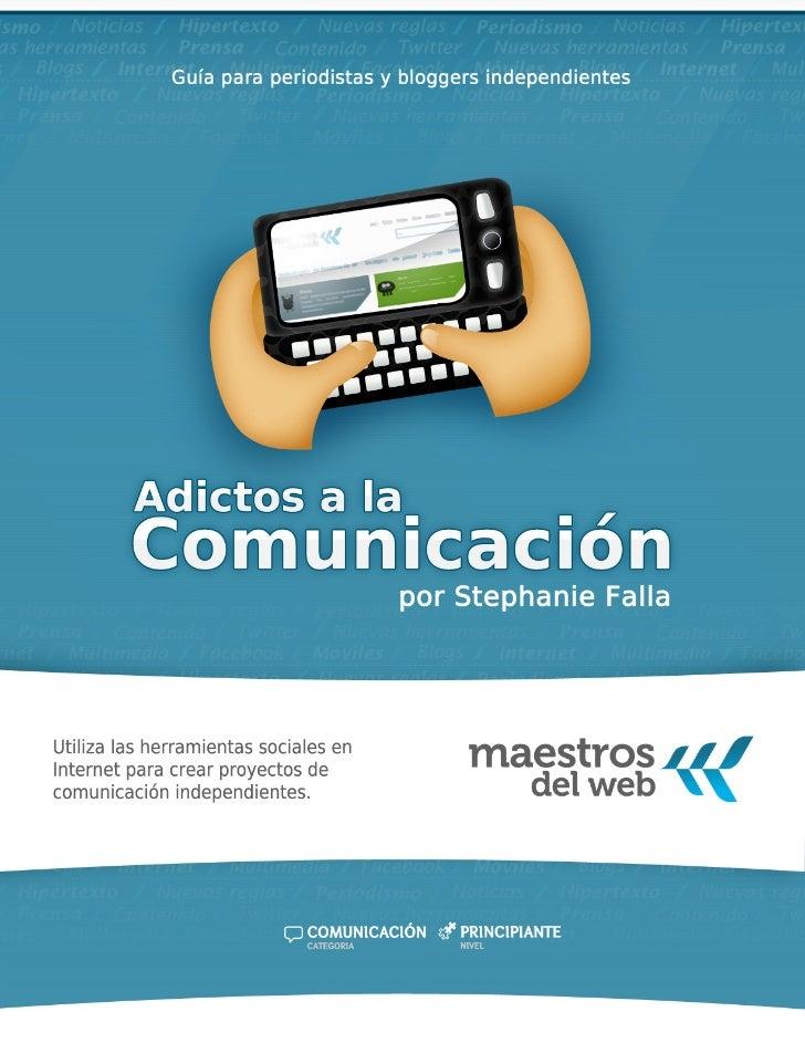Adictos a la comunicación                                               Maestros del web     Sobre la guía     Adictos a l...