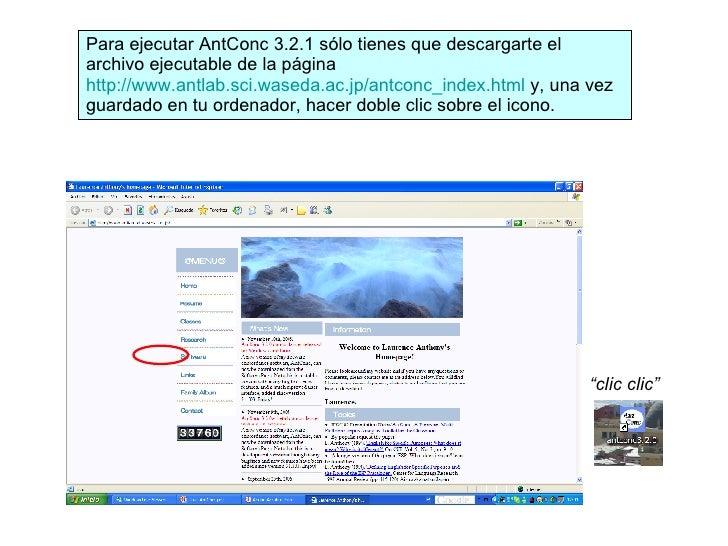 Para ejecutar AntConc 3.2.1 sólo tienes que descargarte el archivo ejecutable de la página  http://www.antlab.sci.waseda.a...