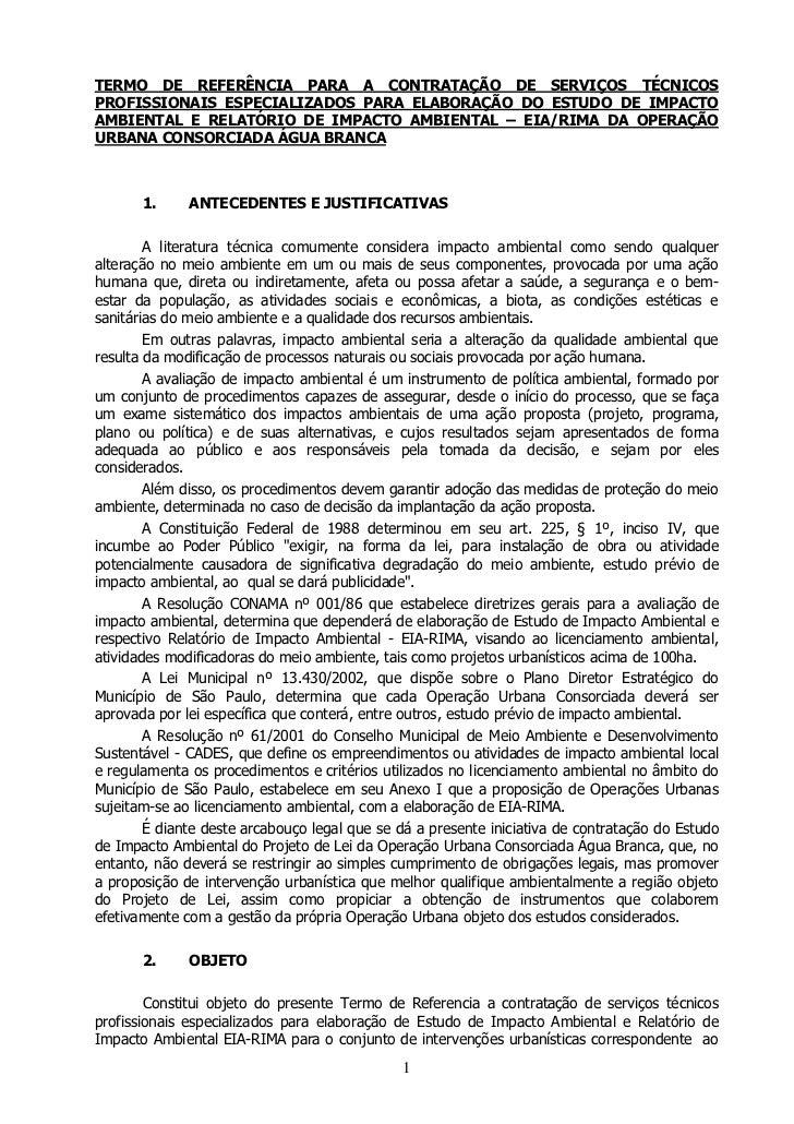 TERMO DE REFERÊNCIA PARA A CONTRATAÇÃO DE SERVIÇOS TÉCNICOSPROFISSIONAIS ESPECIALIZADOS PARA ELABORAÇÃO DO ESTUDO DE IMPAC...