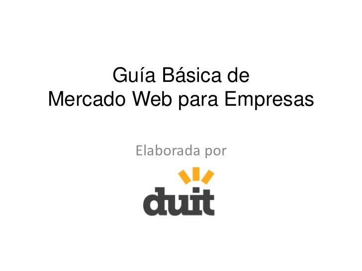Guía Básica deMercado Web para Empresas<br />Elaborada por <br />
