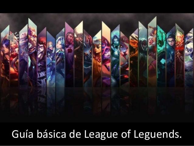 Guía básica de League of Leguends.