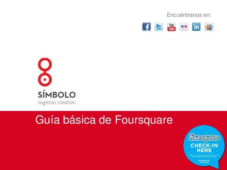Encuéntranos en:<br />Guía básica de Foursquare<br />