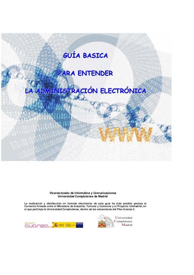 GUÍA BASICA                          PARA ENTENDERLA ADMINISTRACIÓN ELECTRÓNICA                   Vicerrectorado de Inform...