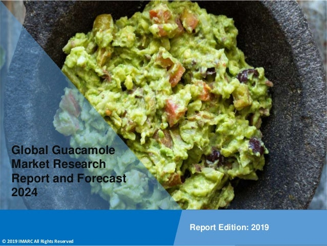 Copyright © IMARC Service Pvt Ltd. All Rights Reserved Global Guacamole Market Research Report and Forecast 2024 Report Ed...