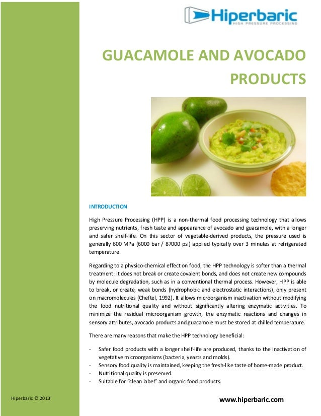 GUACAMOLE AND AVOCADO PRODUCTS  INTRODUCTION High Pressure Processing (HPP) is a non-thermal food processing technology th...