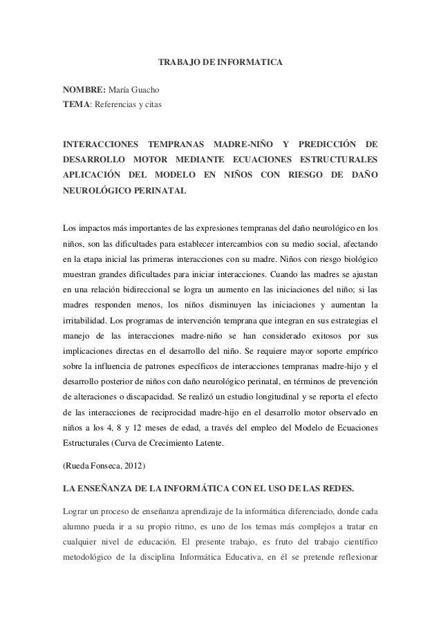 TRABAJO DE INFORMATICA NOMBRE: María Guacho TEMA: Referencias y citas  INTERACCIONES  TEMPRANAS  MADRE-NIÑO  Y  PREDICCIÓN...