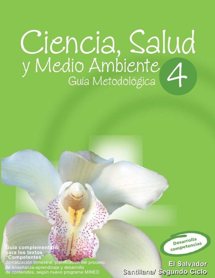 Ciencia, Salud        y Medio Ambiente                         4       Guía Metodológica                                  ...