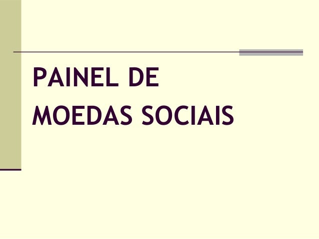 PAINEL DE MOEDAS SOCIAIS