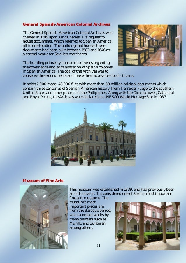 11 General Spanish-American Colonial Archives The General Spanish-American Colonial Archives was created in 1785 upon King...