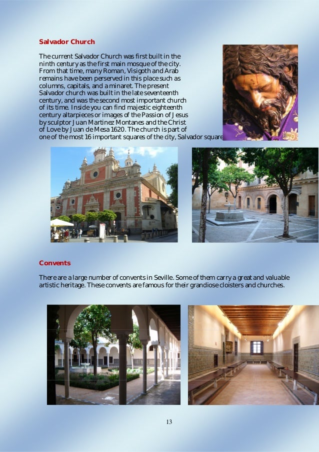 13 Salvador Church The current Salvador Church was first built in the ninth century as the first main mosque of the city. ...