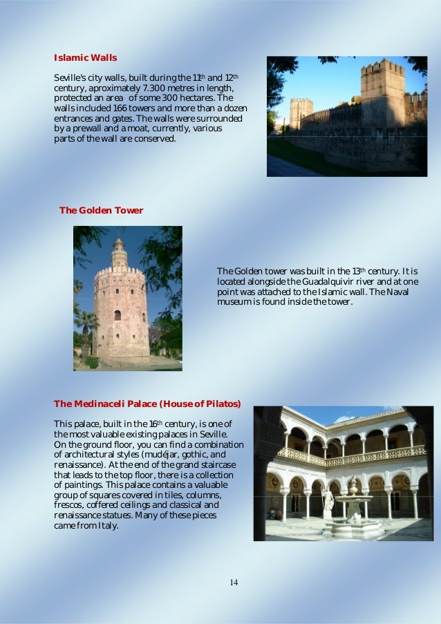 14 Islamic Walls Seville's city walls, built during the 11th and 12th century, aproximately 7.300 metres in length, protec...