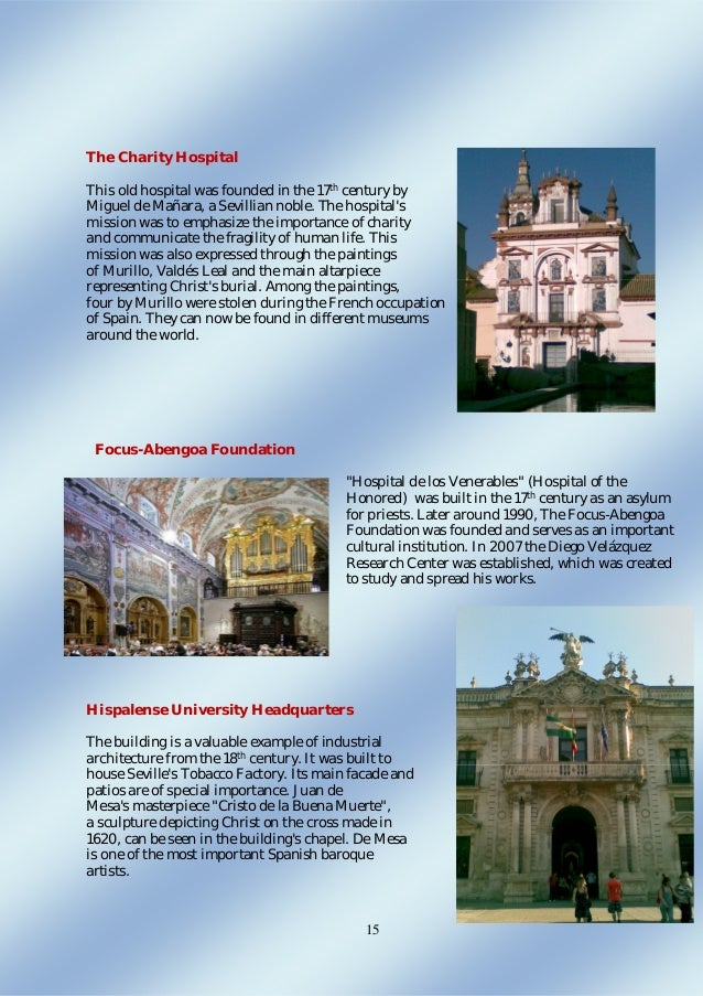 15 The Charity Hospital This old hospital was founded in the 17th century by Miguel de Mañara, a Sevillian noble. The hosp...
