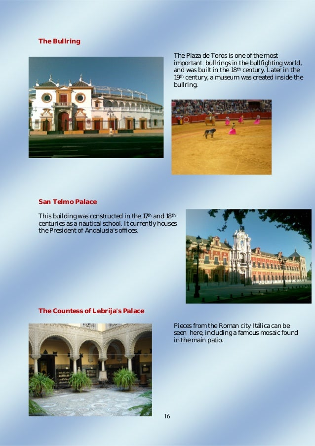 16 The Bullring The Plaza de Toros is one of the most important bullrings in the bullfighting world, and was built in the ...