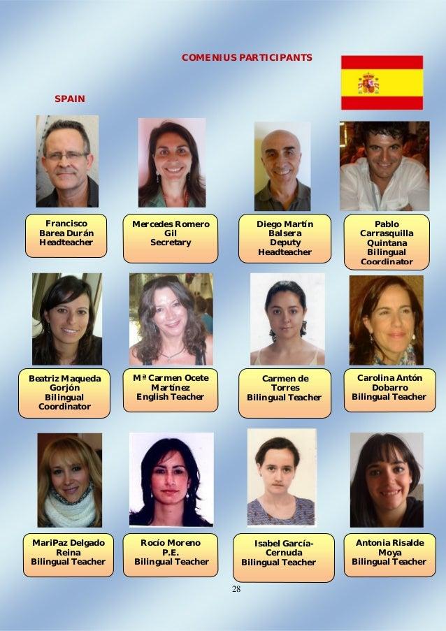 28 COMENIUS PARTICIPANTS SPAIN Francisco Barea Durán Headteacher Mercedes Romero Gil Secretary Diego Martín Balsera Deputy...