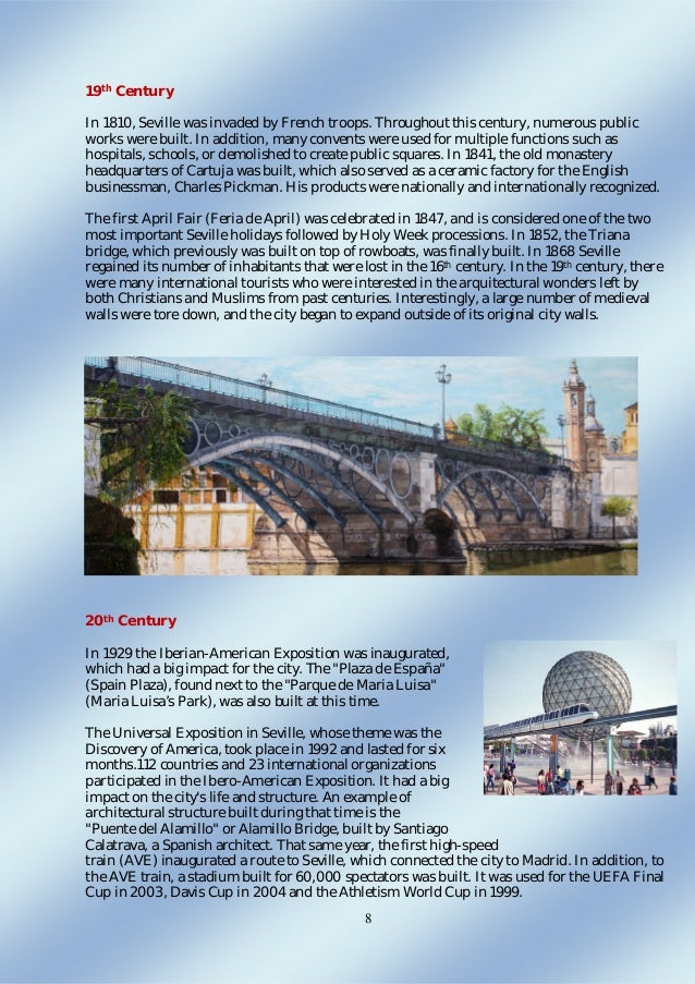8 19th Century In 1810, Seville was invaded by French troops. Throughout this century, numerous public works were built. I...