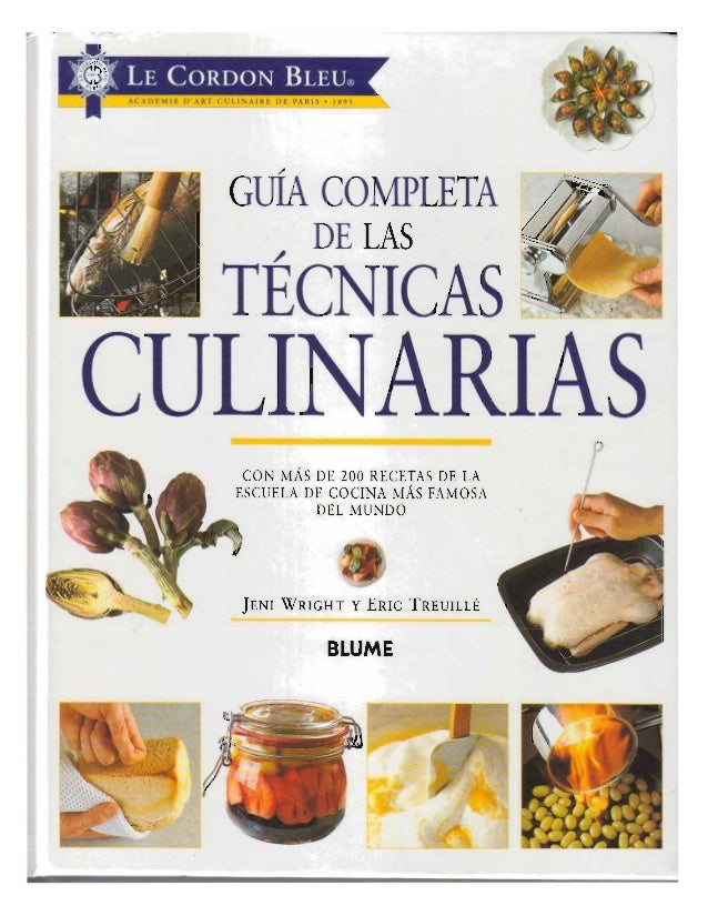 Guía completa de las tecnicas culinarias. le cordon bleu
