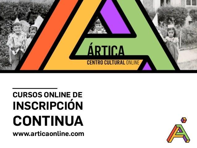 CURSOS ONLINE DE INSCRIPCIÓN CONTINUA www.articaonline.com