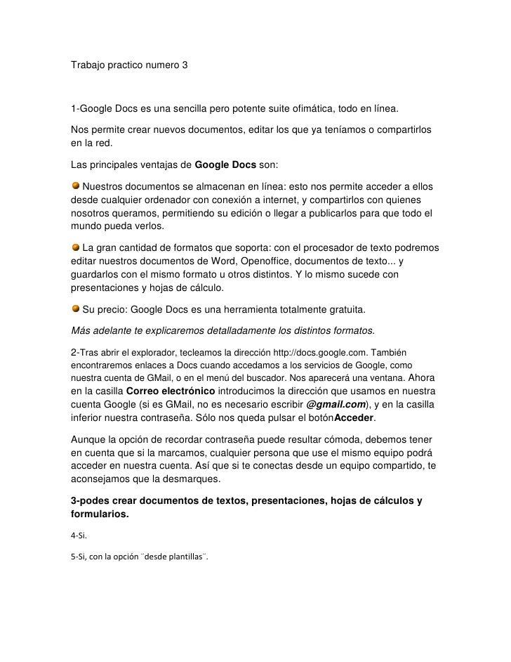 Trabajo practico numero 31-Google Docs es una sencilla pero potente suite ofimática, todo en línea.Nos permite crear nuevo...