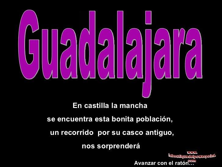 Guadalajara Avanzar con el ratón… En castilla la mancha  se encuentra esta bonita población,  un recorrido  por su casco a...