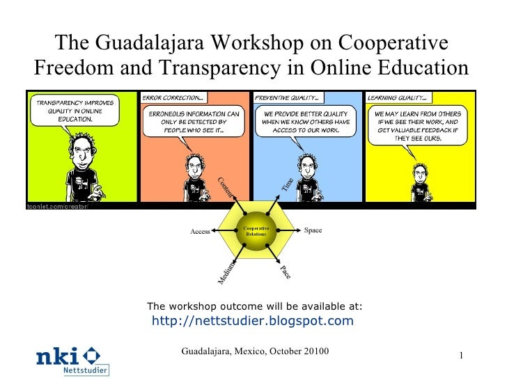 The Guadalajara Workshop on Cooperative Freedom and Transparency in Online Education The workshop outcome will be availabl...