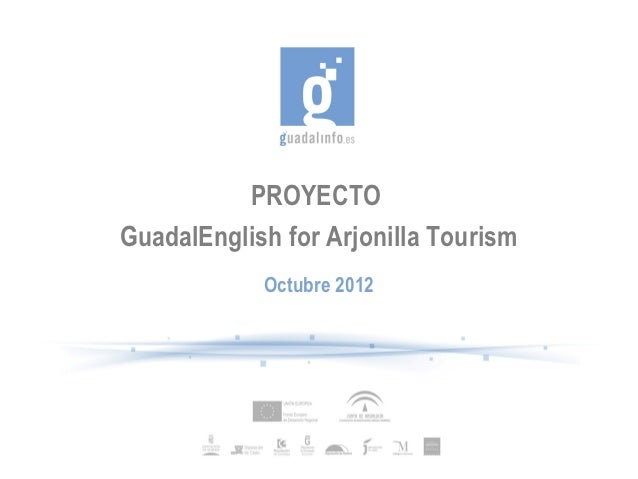 PROYECTOGuadalEnglish for Arjonilla Tourism            Octubre 2012