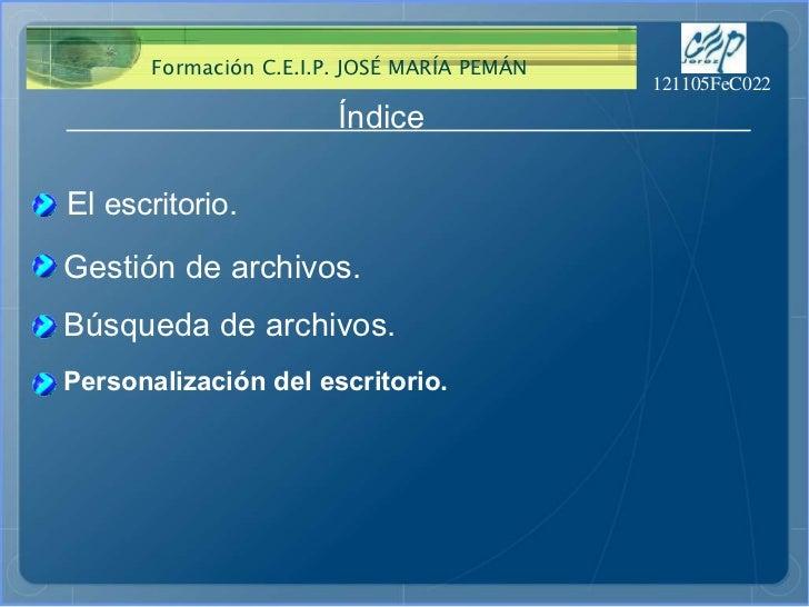 Índice  El  escritorio . Gestión de archivos. Búsqueda de archivos. Personalización   del escritorio .