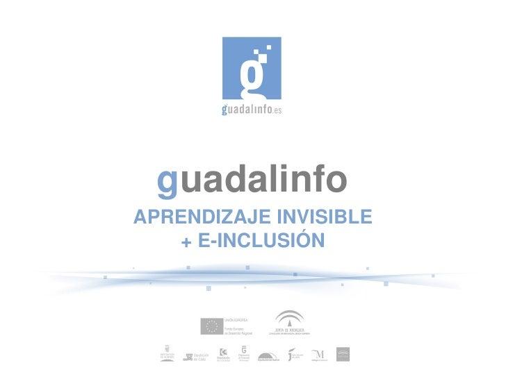 guadalinfo APRENDIZAJEINVISIBLE    +EINCLUSIÓN