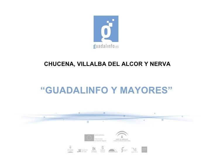 """CHUCENA, VILLALBA DEL ALCOR Y NERVA """" GUADALINFO Y MAYORES"""""""