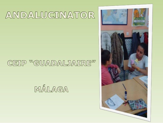 "ANDALUCINATOR CEIP ""GUADALJAIRE"" DE MÁLAGA"