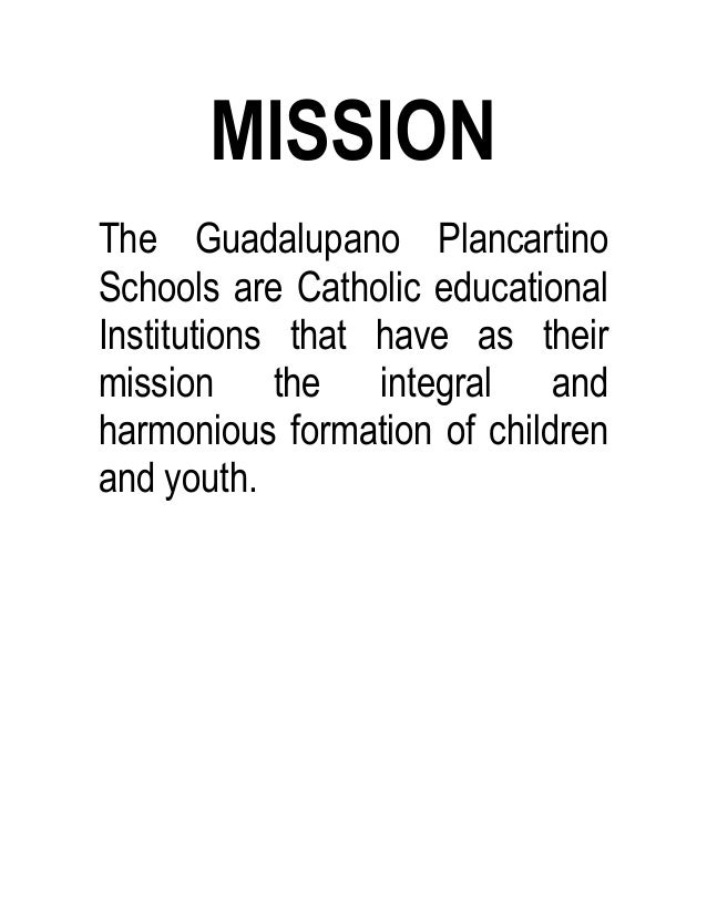 MISSIONThe Guadalupano PlancartinoSchools are Catholic educationalInstitutions that have as theirmission the integral andh...