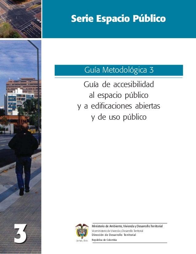 Serie Espacio Público Ministerio de Ambiente, Vivienda y Desarrollo Territorial Viceministerio de Vivienda y Desarrollo Te...